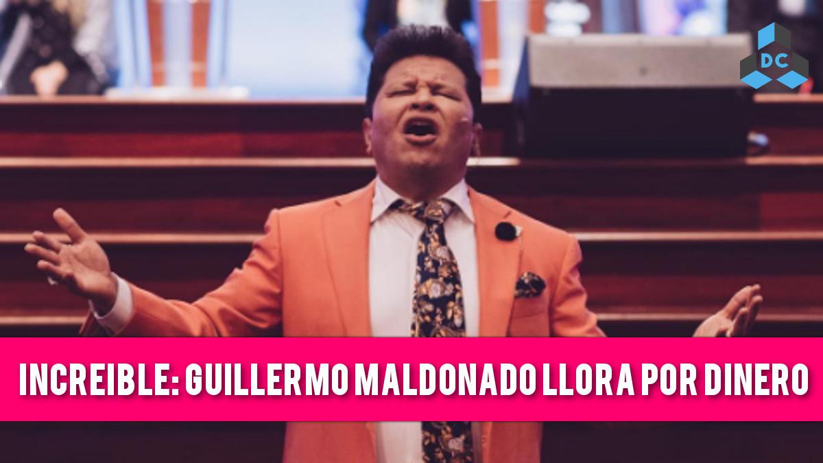 Guillermo Maldonado Llora Por Dinero   U201cme Han Traicionado