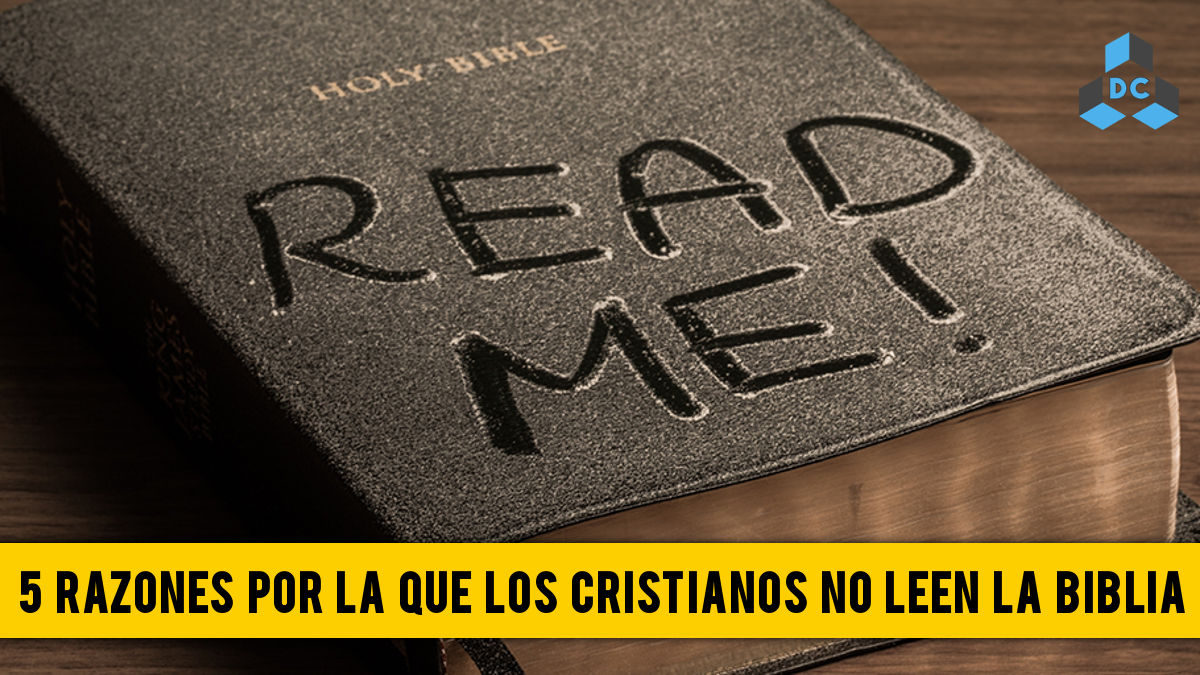Conozca Las 5 Razones Por La Que Los Cristianos No Leen La Biblia